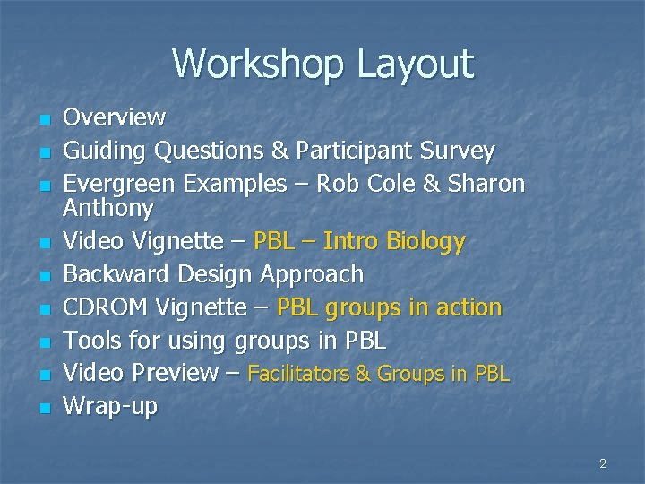 Workshop Layout n n n n n Overview Guiding Questions & Participant Survey Evergreen