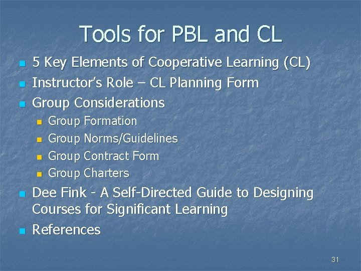 Tools for PBL and CL n n n 5 Key Elements of Cooperative Learning