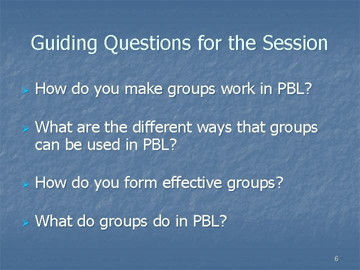 Guiding Questions for the Session Ø Ø How do you make groups work in