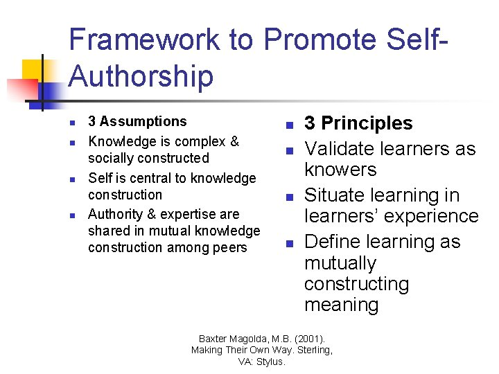 Framework to Promote Self. Authorship n n 3 Assumptions Knowledge is complex & socially