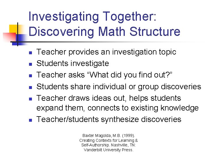 Investigating Together: Discovering Math Structure n n n Teacher provides an investigation topic Students