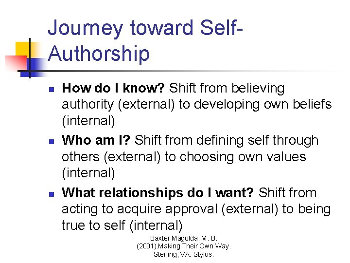 Journey toward Self. Authorship n n n How do I know? Shift from believing
