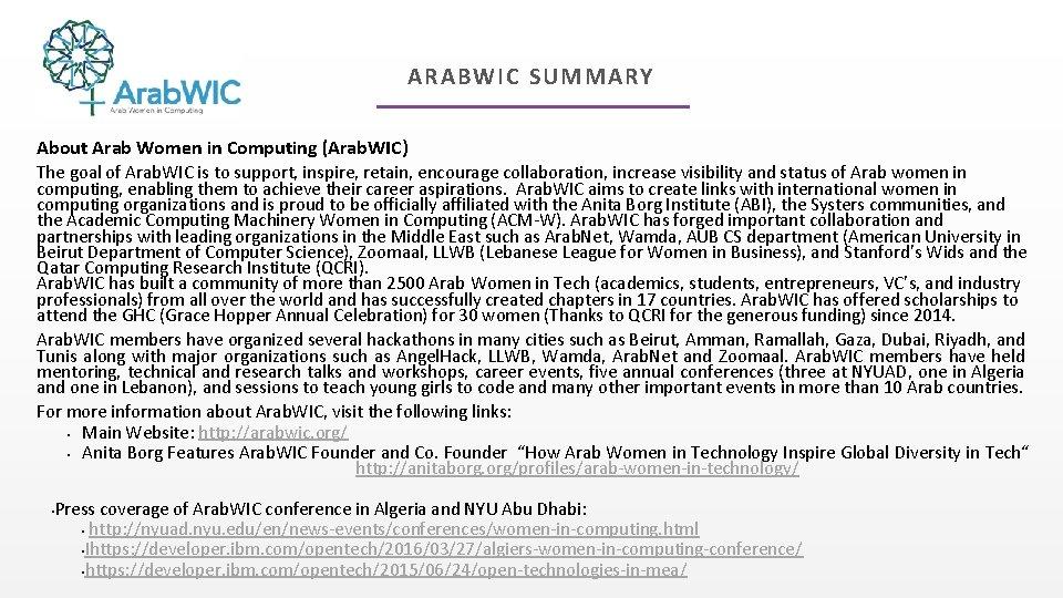 ARABWIC SUMMARY About Arab Women in Computing (Arab. WIC) The goal of Arab. WIC