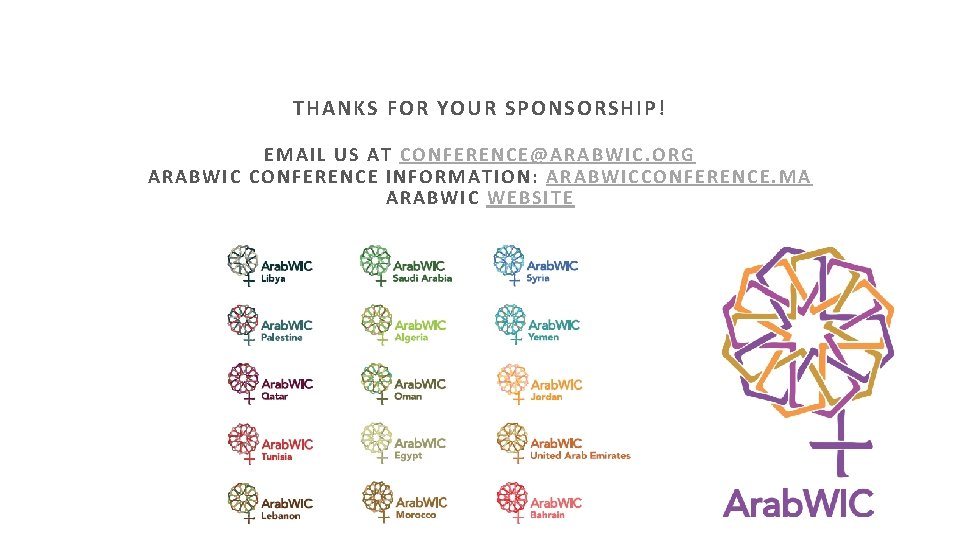 THANKS FOR YOUR SPONSORSHIP ! EMAIL US AT CONFERENCE@ARABWIC. ORG ARABWIC CONFERENCE INFORMATION :