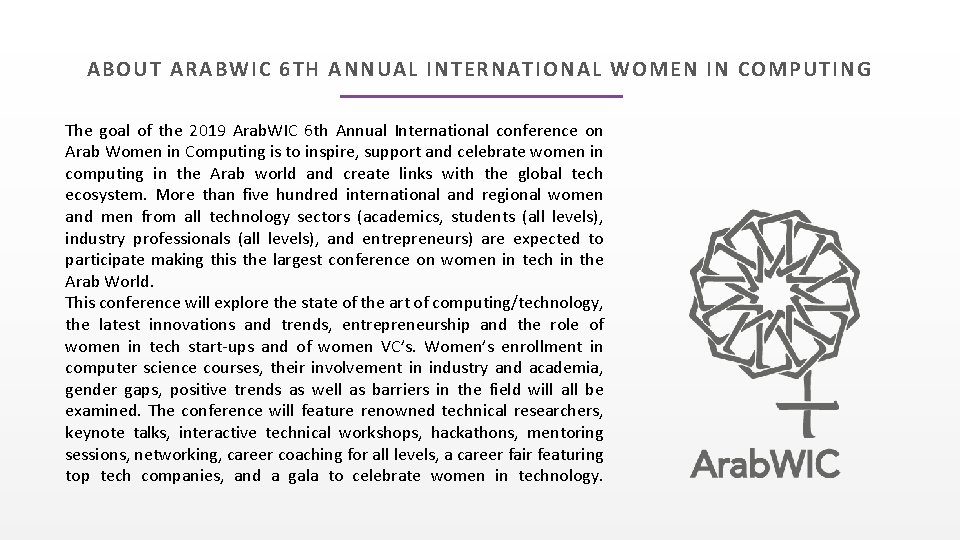 ABOUT ARABWIC 6 TH ANNUAL INTERNATIONAL WOMEN IN COMPUTING The goal of the 2019