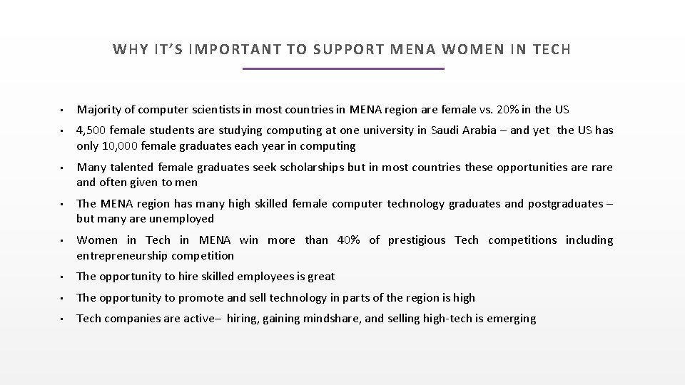 WHY IT'S IMPORTANT TO SUPPORT MENA WOMEN IN TECH • • • Majority of