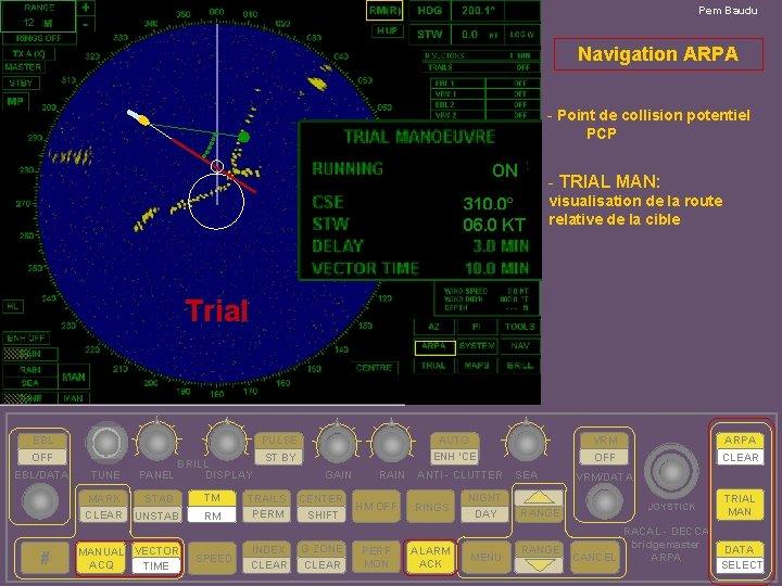 Pem Baudu 12 Navigation ARPA - Point de collision potentiel PCP ON - TRIAL