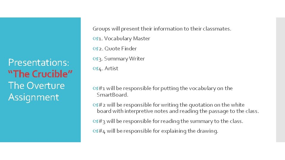 Groups will present their information to their classmates. 1. Vocabulary Master 2. Quote Finder