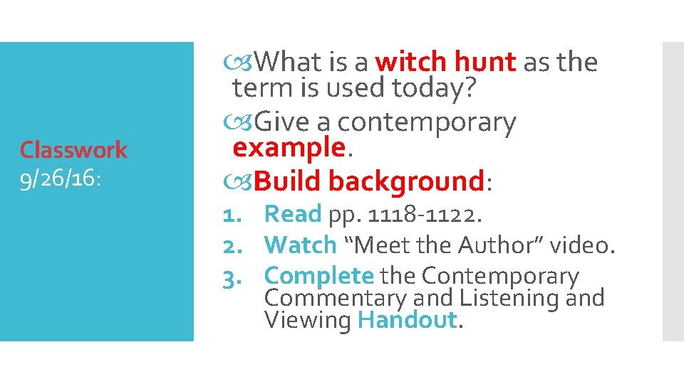 Classwork 9/26/16: What is a witch hunt as the term is used today? Give