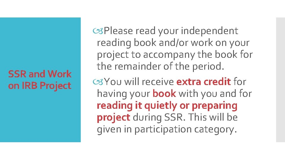 SSR and Work on IRB Project Please read your independent reading book and/or work