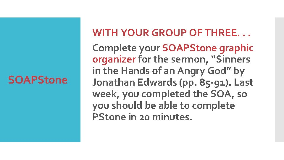SOAPStone WITH YOUR GROUP OF THREE. . . Complete your SOAPStone graphic organizer for