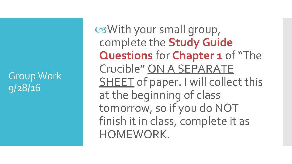 Group Work 9/28/16 With your small group, complete the Study Guide Questions for Chapter