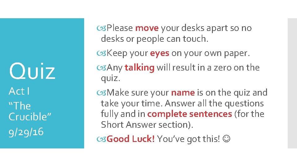 "Quiz Act I ""The Crucible"" 9/29/16 Please move your desks apart so no desks"