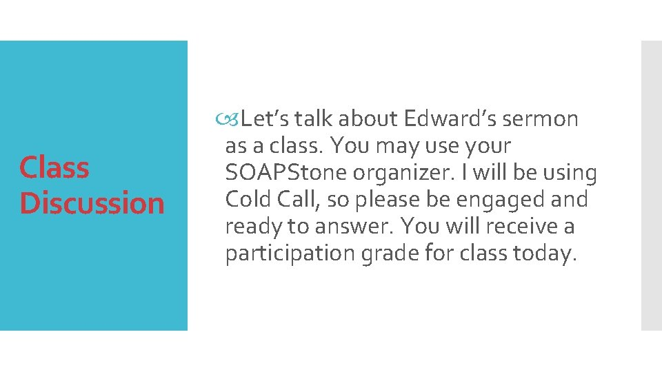 Class Discussion Let's talk about Edward's sermon as a class. You may use your