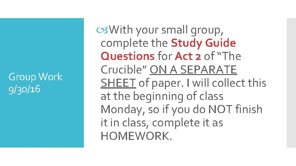 Group Work 9/30/16 With your small group, complete the Study Guide Questions for Act