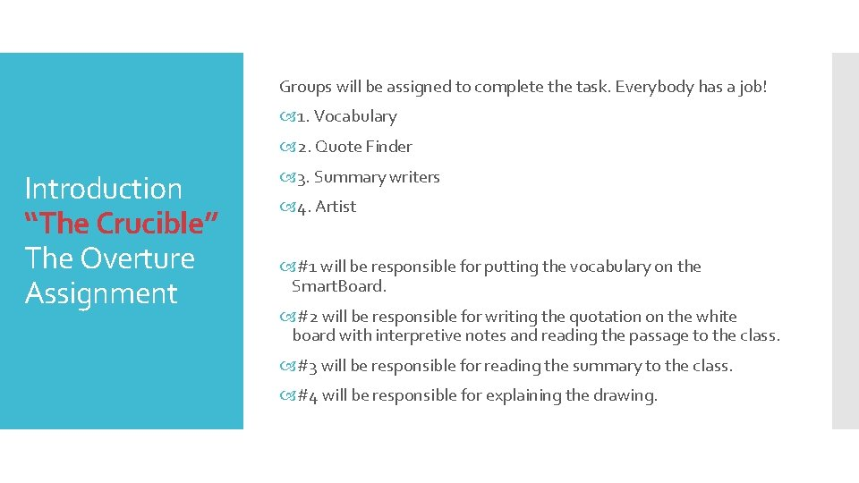 Groups will be assigned to complete the task. Everybody has a job! 1. Vocabulary