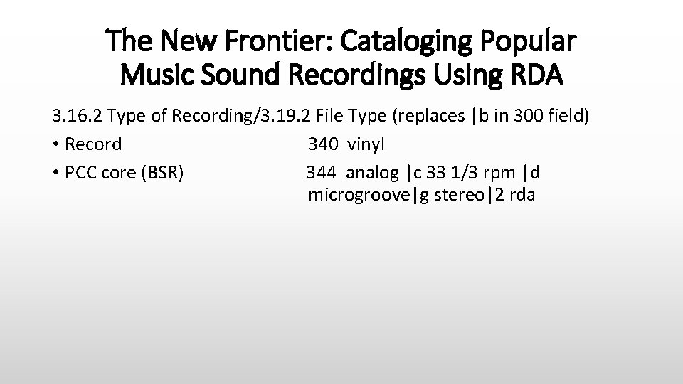 The New Frontier: Cataloging Popular Music Sound Recordings Using RDA 3. 16. 2 Type