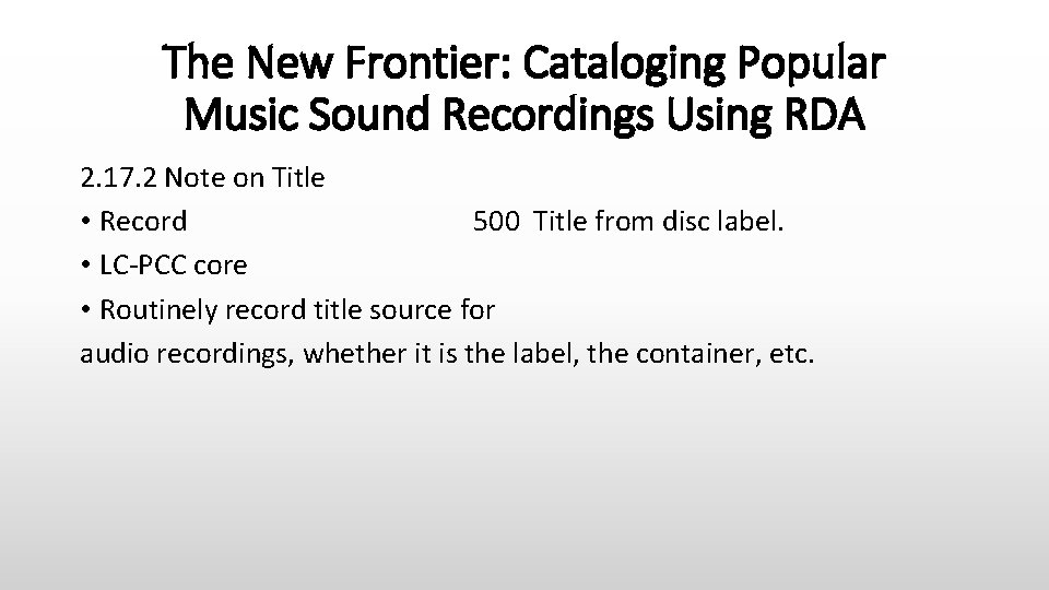 The New Frontier: Cataloging Popular Music Sound Recordings Using RDA 2. 17. 2 Note