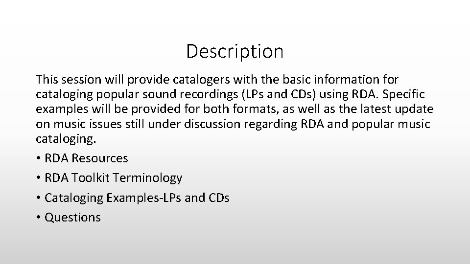 Description This session will provide catalogers with the basic information for cataloging popular sound