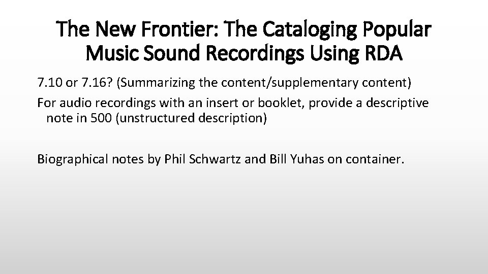 The New Frontier: The Cataloging Popular Music Sound Recordings Using RDA 7. 10 or