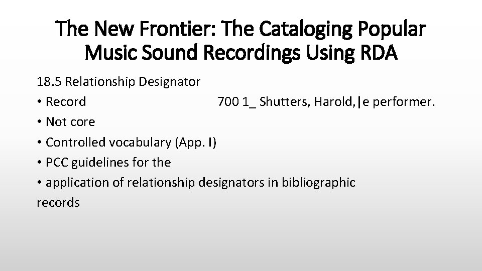 The New Frontier: The Cataloging Popular Music Sound Recordings Using RDA 18. 5 Relationship