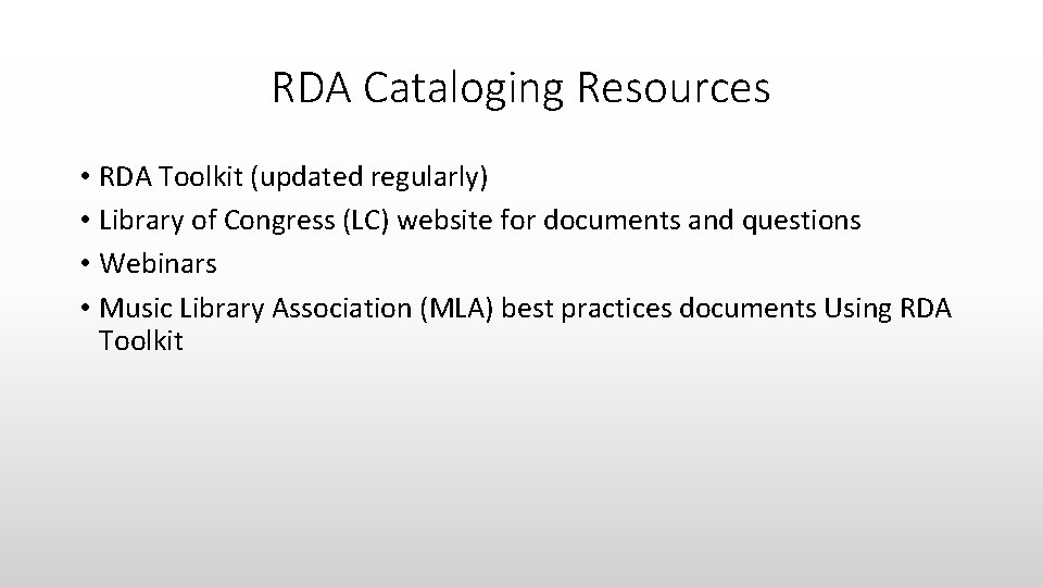 RDA Cataloging Resources • RDA Toolkit (updated regularly) • Library of Congress (LC) website