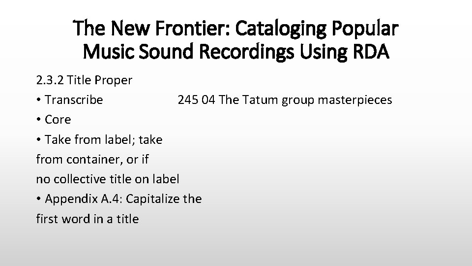 The New Frontier: Cataloging Popular Music Sound Recordings Using RDA 2. 3. 2 Title