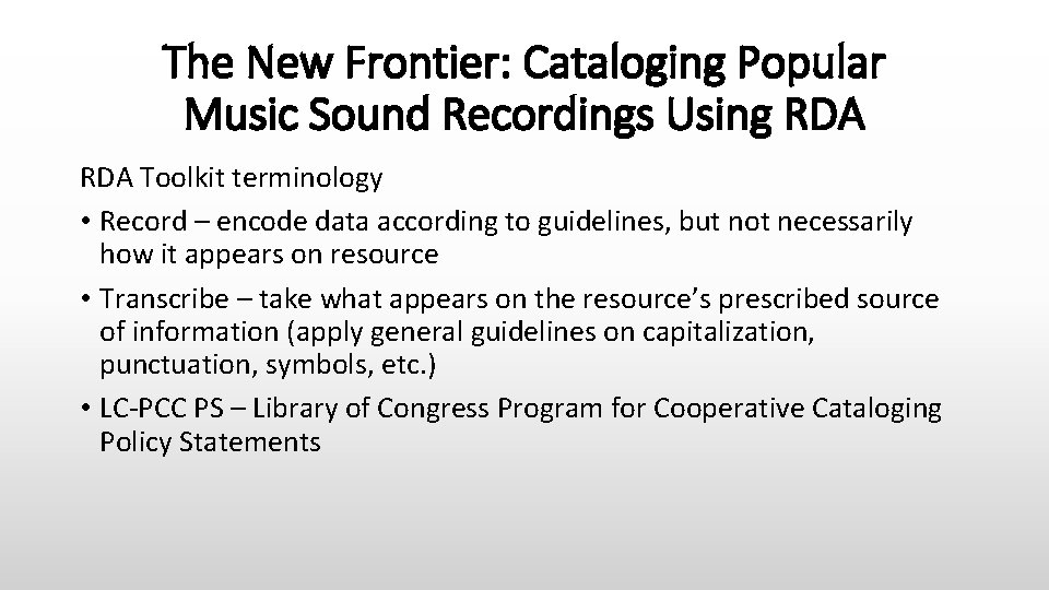 The New Frontier: Cataloging Popular Music Sound Recordings Using RDA Toolkit terminology • Record