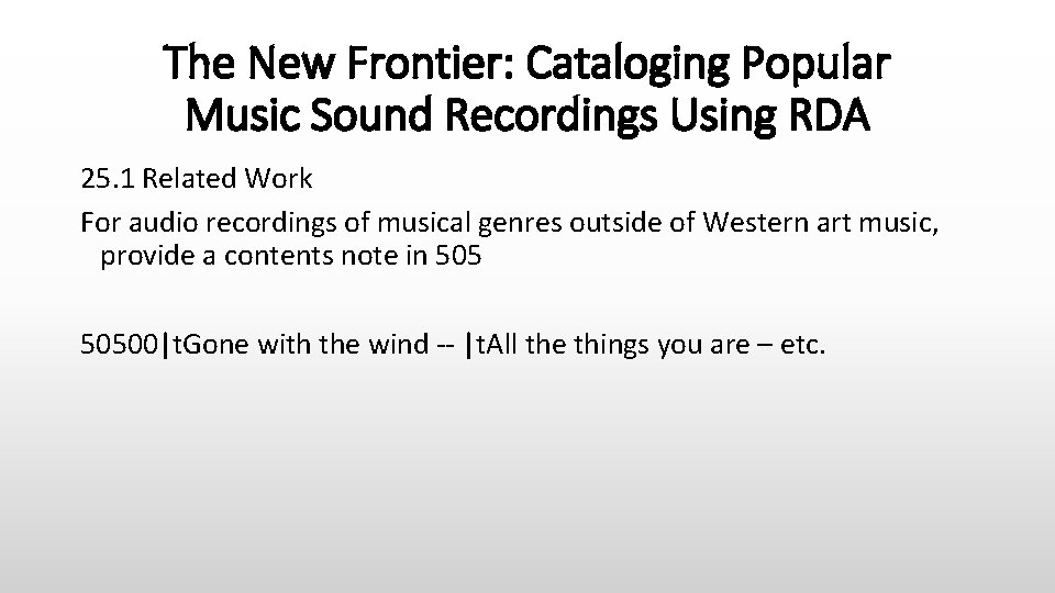 The New Frontier: Cataloging Popular Music Sound Recordings Using RDA 25. 1 Related Work