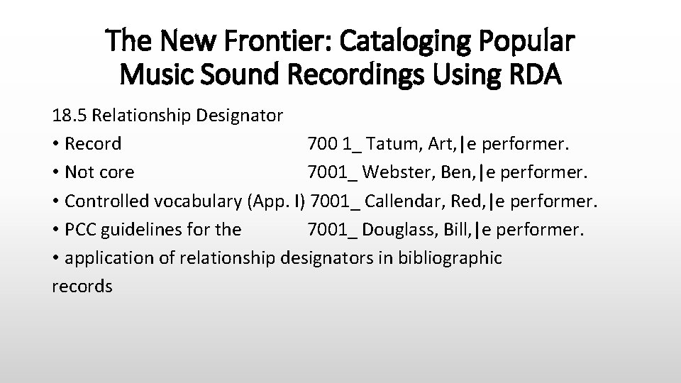The New Frontier: Cataloging Popular Music Sound Recordings Using RDA 18. 5 Relationship Designator