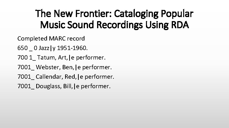 The New Frontier: Cataloging Popular Music Sound Recordings Using RDA Completed MARC record 650