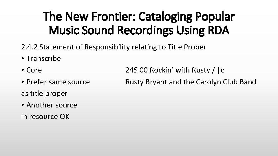 The New Frontier: Cataloging Popular Music Sound Recordings Using RDA 2. 4. 2 Statement