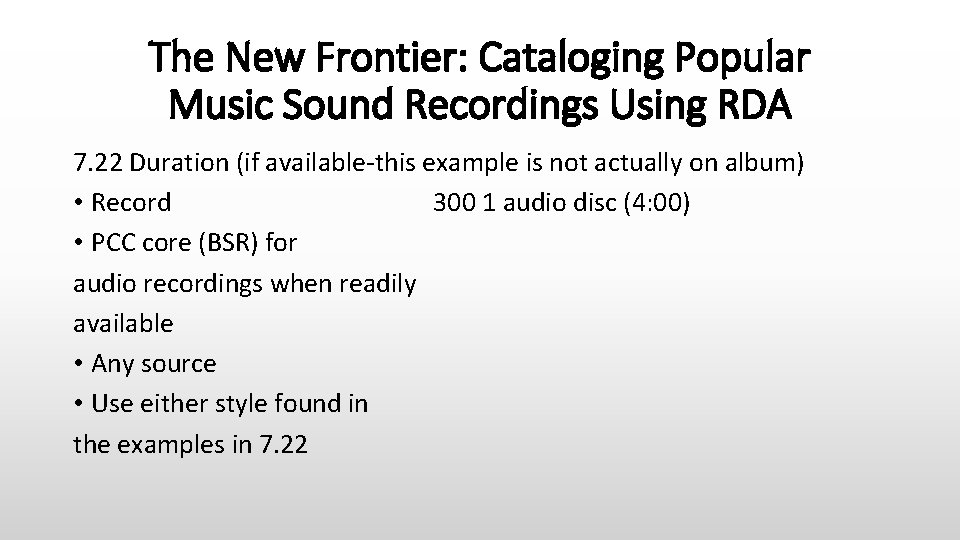 The New Frontier: Cataloging Popular Music Sound Recordings Using RDA 7. 22 Duration (if
