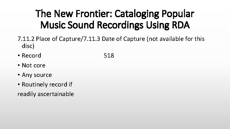 The New Frontier: Cataloging Popular Music Sound Recordings Using RDA 7. 11. 2 Place