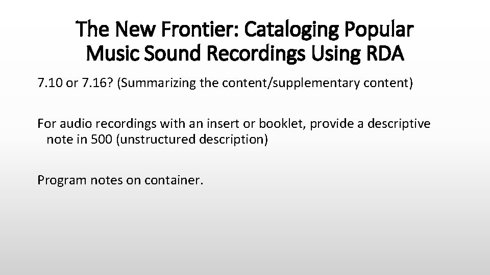 The New Frontier: Cataloging Popular Music Sound Recordings Using RDA 7. 10 or 7.