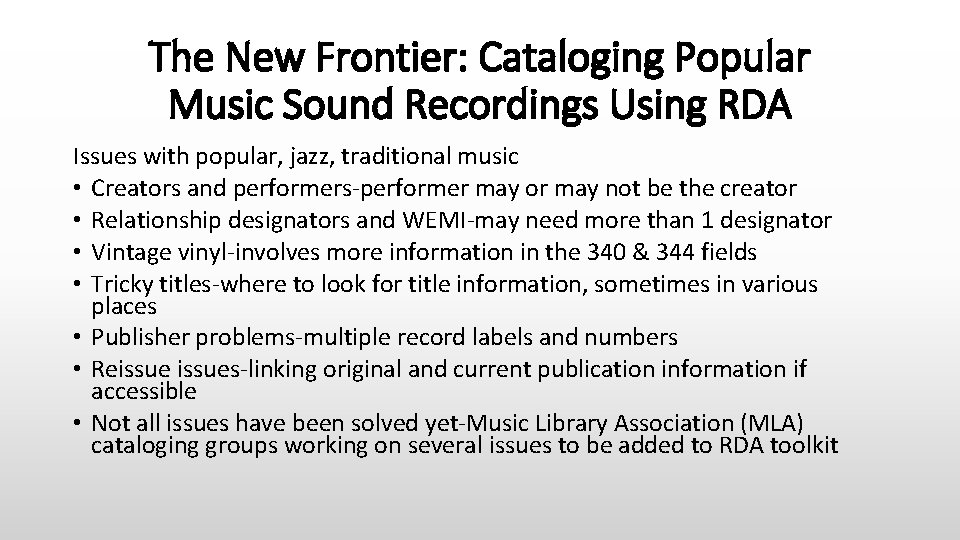 The New Frontier: Cataloging Popular Music Sound Recordings Using RDA Issues with popular, jazz,
