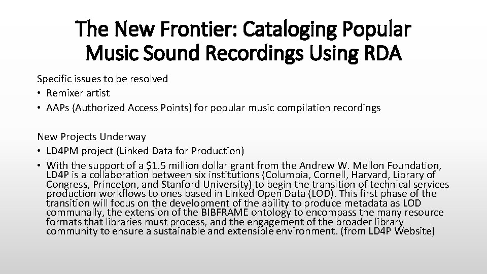 The New Frontier: Cataloging Popular Music Sound Recordings Using RDA Specific issues to be