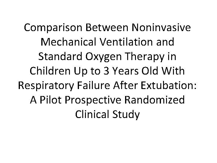 Comparison Between Noninvasive Mechanical Ventilation and Standard Oxygen Therapy in Children Up to 3