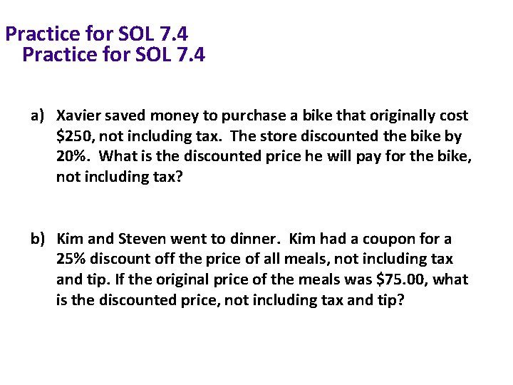 Practice for SOL 7. 4 a) Xavier saved money to purchase a bike that