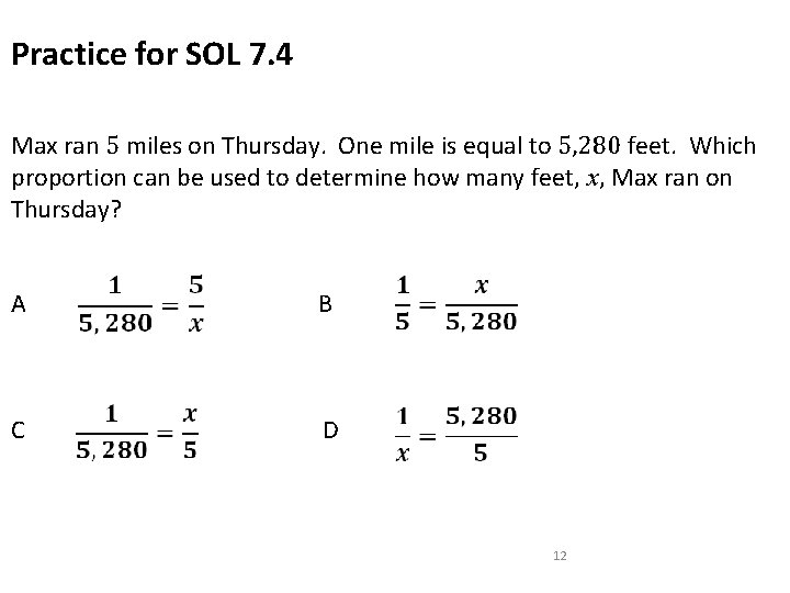Practice for SOL 7. 4 Max ran 5 miles on Thursday. One mile is