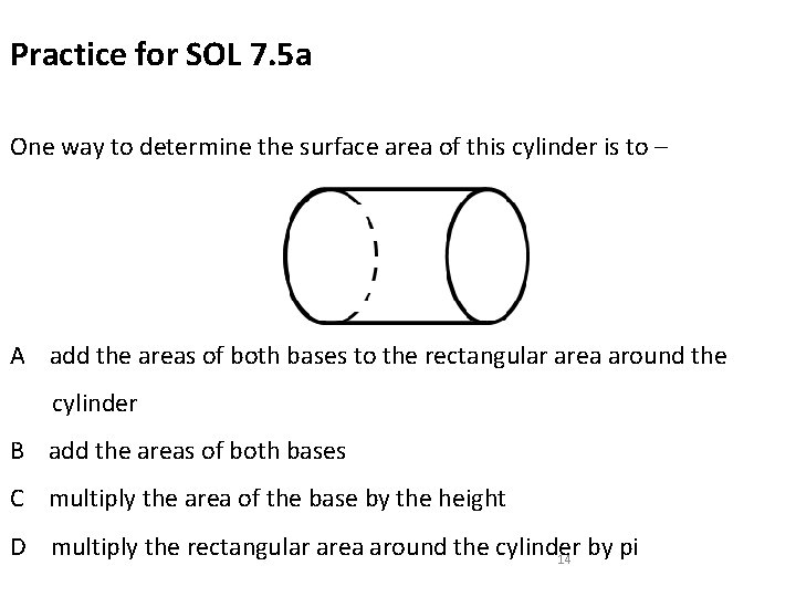 Practice for SOL 7. 5 a One way to determine the surface area of
