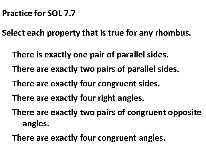 Practice for SOL 7. 7 Select each property that is true for any rhombus.