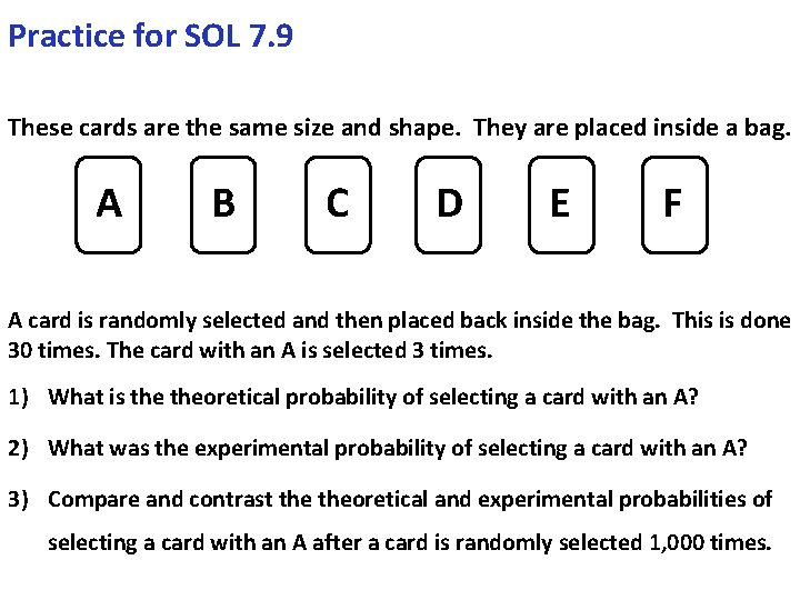 Practice for SOL 7. 9 These cards are the same size and shape. They