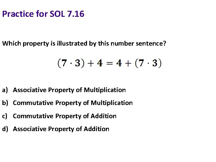 Practice for SOL 7. 16 Which property is illustrated by this number sentence? a)