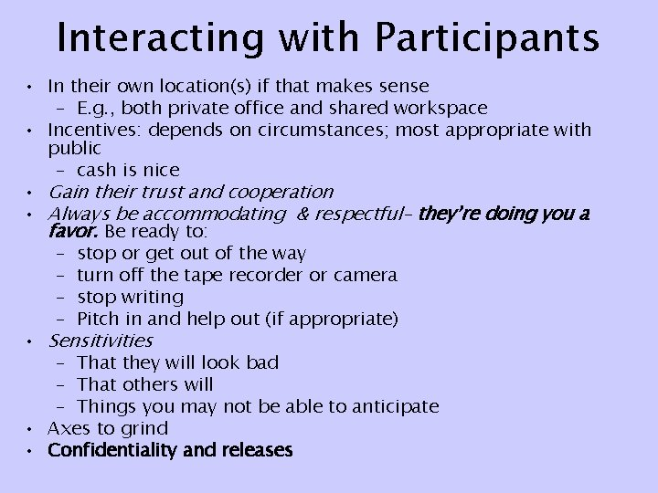 Interacting with Participants • In their own location(s) if that makes sense – E.