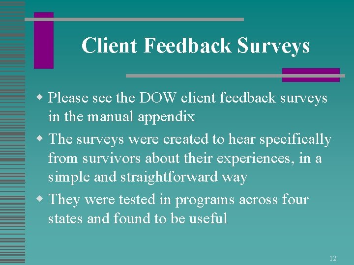 Client Feedback Surveys w Please see the DOW client feedback surveys in the manual