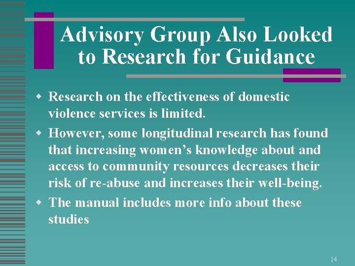 Advisory Group Also Looked to Research for Guidance w Research on the effectiveness of