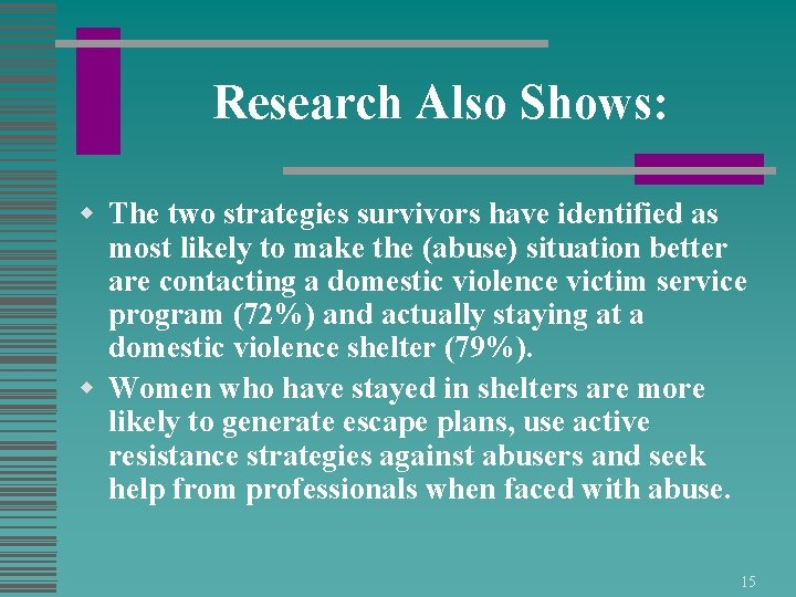 Research Also Shows: w The two strategies survivors have identified as most likely to