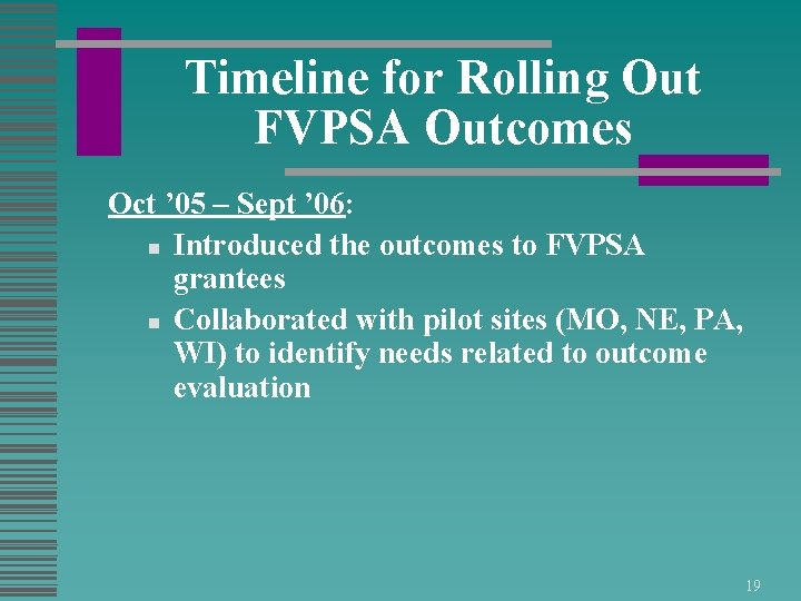 Timeline for Rolling Out FVPSA Outcomes Oct ' 05 – Sept ' 06: n