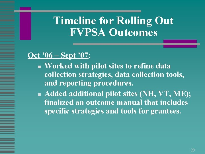 Timeline for Rolling Out FVPSA Outcomes Oct ' 06 – Sept ' 07: n